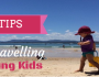 Tips for travelling with young kids