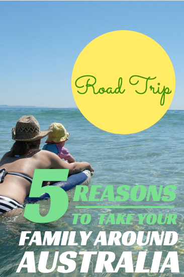 5 reasons to take your family around Australia