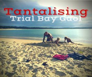 Tantalising Trial Bay Gaol
